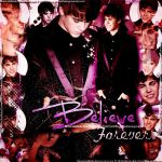 +Believe forever by MoveLikeBiebs