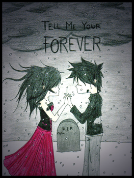 Tell me Your Forever.. by glogloglik