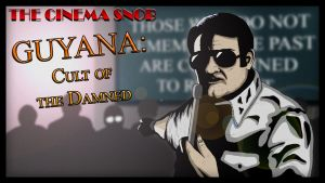 Cinema Snob: Guyana: Cult of the Damned by ShaunTM