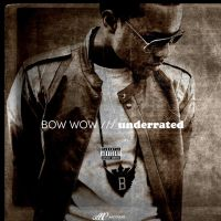Bow Wow - Underrated by AACovers