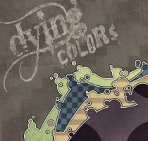 dying colors.. by InfinityDesigns