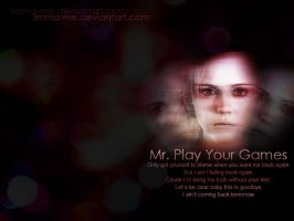 Mr. Play Your Games by 3mma-me