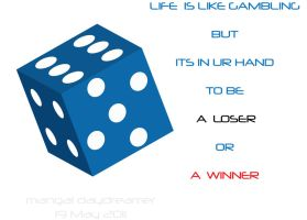 Life is Gambling by sumangal16