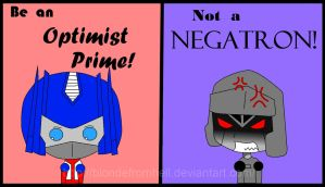 Be an Optimist Prime, not a Negatron by BlondeFromHell