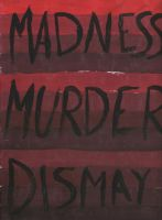 Madness Murder Dismay by Insanity-C