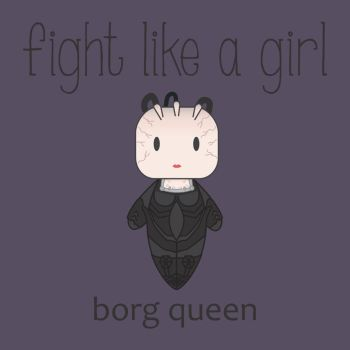 Fight Like a Girl | Borg Queen by isasaldanha
