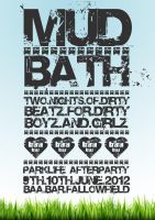 Mud Bath Poster by T0XICboy