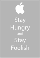 Stay Hungry, Stay Foolish Poster by michi-kobayashi