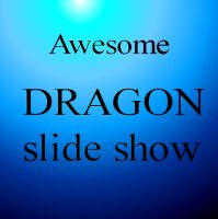 dragon slide show by dragonslayer09