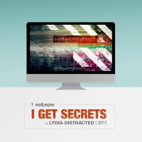 I get secrets by Lydia-distracted