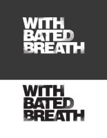 with bated breath by suicidalsk8r