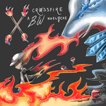 Crossfire, a BW Nuzlocke: Incinerated by Undeniable-beliefs