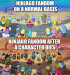 Ninjago fandom when someone dies. by AlphaGirl404