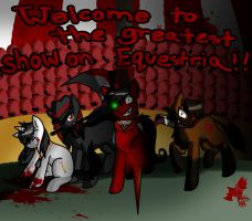 Welcome to the greatest show on Equestria! by DevilsRealm