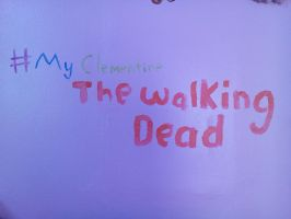 # My Clementine and walking dead sign by Ultrahappyday