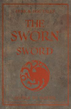 Dunk and Egg Tales: The Sworn Sword by nateblunt