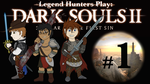 Legend Hunters Play: Dark Souls 2 by Trinity-Reido