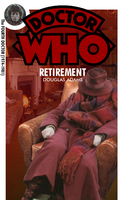 Doctor Who - Retirement by TheLastGherkin