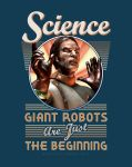 Science: Giant Robots are Just the Beginning by BWS