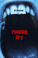 Running Dry Cover New by MChristian