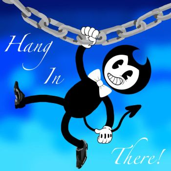 Hang In There Bendy by SN2