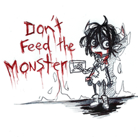 Dont Feed The Monster by Jump-Button