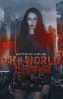 The World Is Over - wattpad cover by reeawhatever