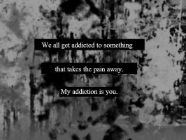My Addiction. by howcouldyoudothat