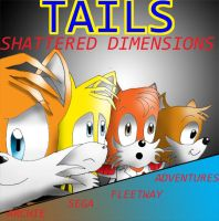 Tails: Shattered Dimensions by Trurotaketwo