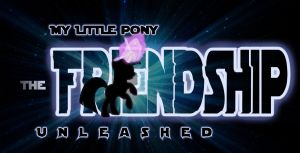 My Little Pony The Friendship Unleashed by Sersys