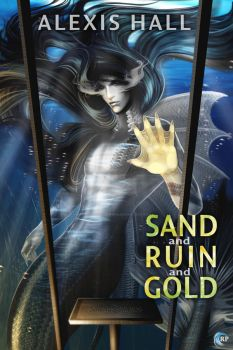 Sand and Ruin and Gold (cover art) by RiptidePublishing