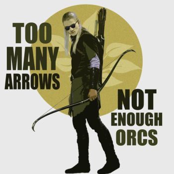 Too Many Arrows ~ Not Enough Orcs by ShadyEldarwen