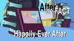 After the Fact: Happily Ever After by MLP-Silver-Quill