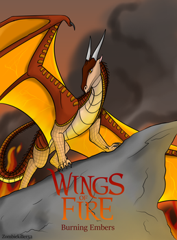 Wings of fire Burning Embers cover by ZombieKiller52