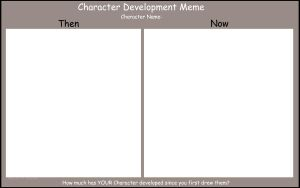 Character Development meme by BetaTestedRobot