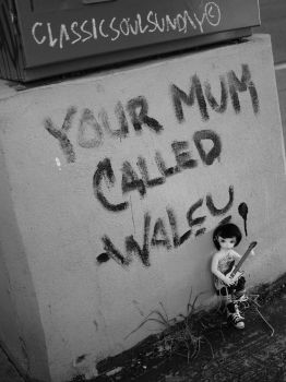 Your Mum Called...love Waley by savagedolls