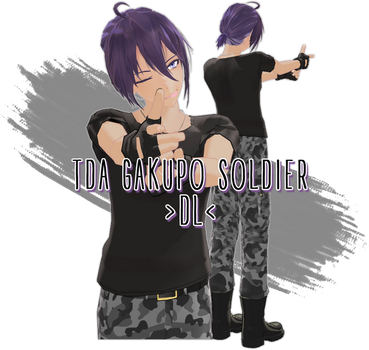 TDA GAKUPO [SOLDIER] + DL! by Krrrakers