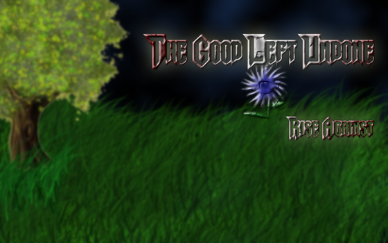 The Good left undone bright by guitarist24000