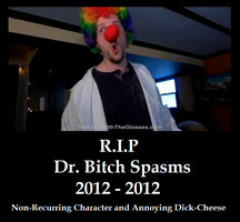 R.I.P Dr. Bitch Spasms by HewyToonmore