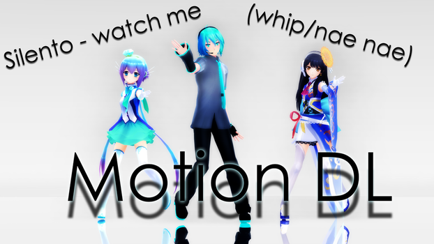 [MMD] Watch Me (whip / nae nae) [Motion DL] by MinuzNegative